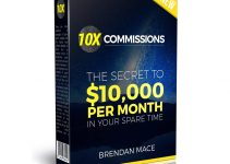 10X Commissions Review + Bonus – $10000 Per Month in Your Spare Time?